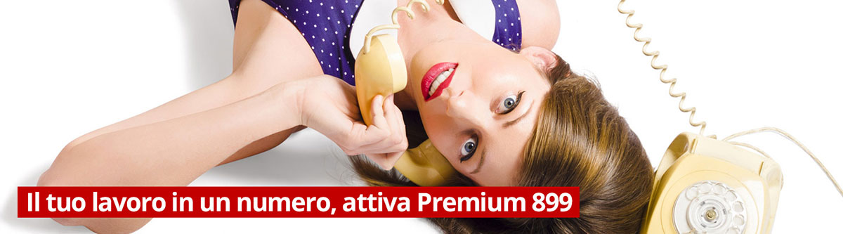 Il tuo lavoro in un numero, attiva Premium 899